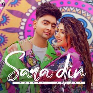 دانلود آهنگ هندی Hairat Aulakh به نام Sara Din + متن آهنگ