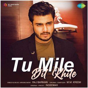 دانلود آهنگ هندی Raj Barman به نام Tu Mile Dil Khile + متن آهنگ