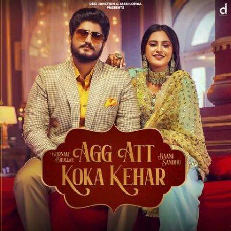 دانلود آهنگ هندی Baani Sandhu به نام Agg Att Koka Kehar + متن آهنگ