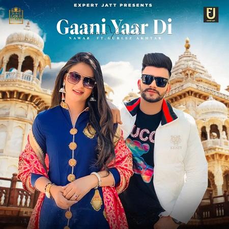 دانلود آهنگ هندی Gurlez Akhtar به نام Gaani Yaar Di + متن آهنگ
