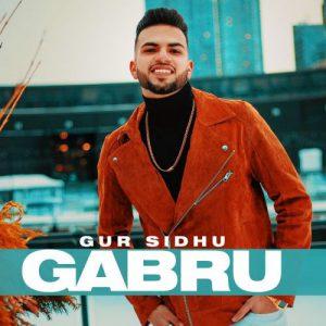 دانلود آهنگ هندی Gur Sidhu به نام Gabru + متن آهنگ