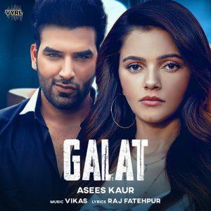 دانلود آهنگ هندی Asees Kaur به نام Galat + متن آهنگ