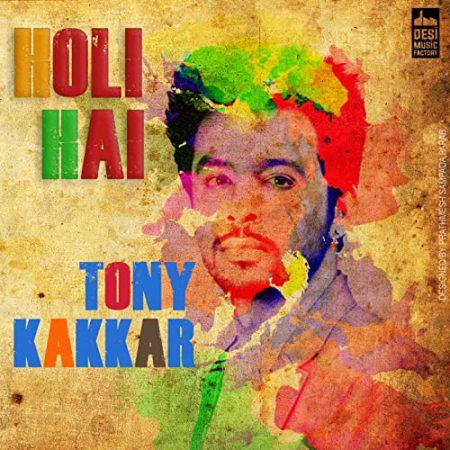 دانلود آهنگ هندی تونی کاکار به نام Holi Hai + متن آهنگ