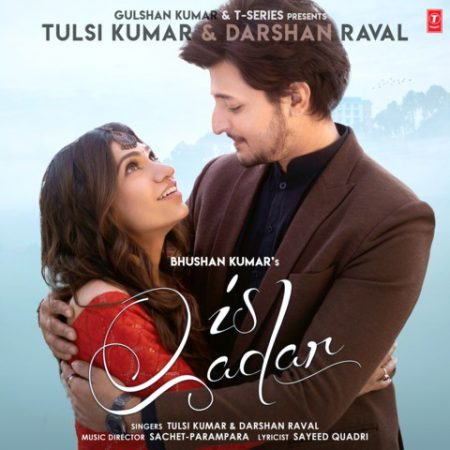 دانلود آهنگ هندی تولسی کومار و دارشان راوال به نام Is Qadar + متن آهنگ