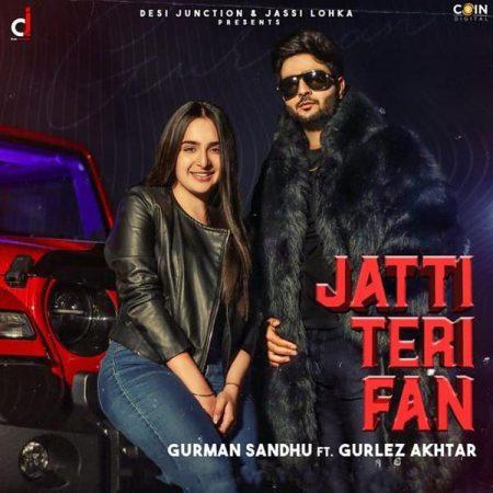 دانلود آهنگ هندی Gurlez Akhtar به نام Jatti Teri Fan + متن آهنگ