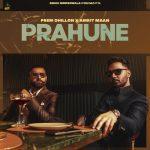 دانلود آهنگ هندی Prem Dhillon به نام Prahune + متن آهنگ