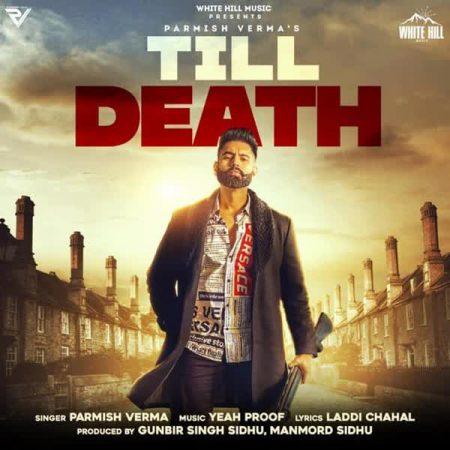 دانلود آهنگ هندی Parmish Verma به نام Till Death + متن آهنگ