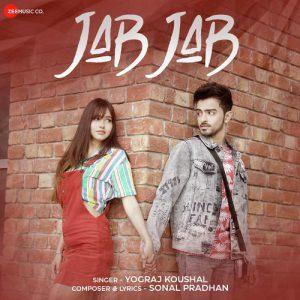 دانلود آهنگ هندی Yograj Koushal به نام Jab Jab + متن آهنگ
