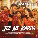 دانلود آهنگ هندی Jass Manak به نام Jee Ni Karda – Sardar Ka Grandson + متن آهنگ