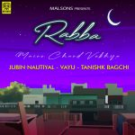 دانلود آهنگ هندی جوبین نوتیال به نام Rabba Maine Chand Vekhya + متن آهنگ