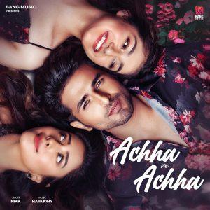 دانلود آهنگ هندی NIKK به نام Achha Ve Achha + متن آهنگ