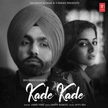 دانلود آهنگ هندی Ammy Virk به نام Kade Kade + متن آهنگ