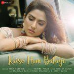 دانلود آهنگ هندی Nikhita Gandhi به نام Kaise Hum Bataye + متن آهنگ