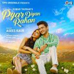 دانلود آهنگ هندی Asees Kaur به نام Pyar Diyan Rahan + متن آهنگ