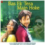 دانلود آهنگ هندی Stebin Ben به نام Bas Ek Tera Main Hoke + متن آهنگ
