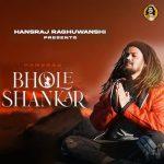 دانلود آهنگ هندی Hansraj Raghuwanshi به نام Bhole Shankar + متن آهنگ