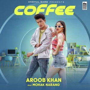 دانلود آهنگ هندی Aroob Khan به نام Coffee + متن آهنگ