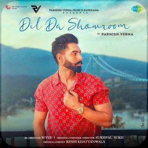 دانلود آهنگ هندی Parmish Verma به نام Dil Da Showroom + متن آهنگ