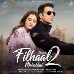 دانلود آهنگ هندی B Praak و آکشی کومار به نام Filhaal 2 Mohabbat + متن آهنگ