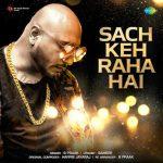 دانلود آهنگ هندی B Praak به نام Sach Keh Raha Hai + متن آهنگ