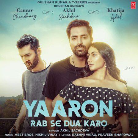 دانلود آهنگ هندی Akhil Sachdeva به نام Yaaron Rab Se Dua Karo + متن آهنگ