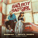 دانلود آهنگ هندی بادشاه و Nikhita Gandhi به نام Bad Boy X Bad Girl + متن آهنگ