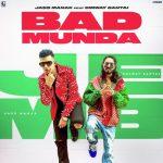 دانلود آهنگ هندی Jass Manak به نام Bad Munda + متن آهنگ