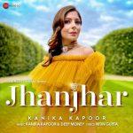 دانلود آهنگ هندی کانیکا کاپور به نام Jhanjhar + متن آهنگ