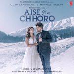 دانلود آهنگ هندی گورو رندهاوا به نام Aise Na Chhoro + متن آهنگ