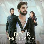 دانلود آهنگ هندی Akhil Sachdeva به نام Door Ho Gaya + متن آهنگ